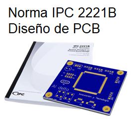 Norma IPC 2221 Estandar generico para diseño de PCB